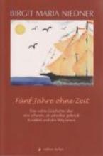 Niedner, Birgit Maria Fünf Jahre ohne Zeit (1996 - 2001)
