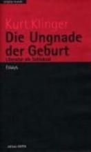 Klinger, Kurt Die Ungnade der Geburt