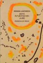 Jakobson, Roman Meine futuristischen Jahre