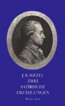 Wezel, Johann K Zwei satirische Erzählungen