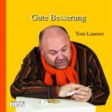 Lauerer, Toni Gute Besserung