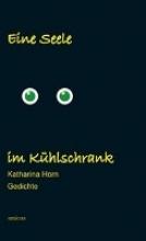 Horn, Katharina Eine Seele im Kühlschrank