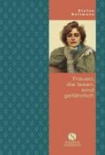 Bollmann, Stefan Kleine Reihe: Frauen, die lesen, sind gefährlich
