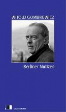 Gombrowicz, Witold Berliner Notizen