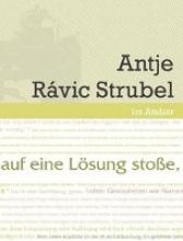 Boyken, Thomas Werkstattgespräch mit Antje Rávic Strubel. Wenn ich auf eine Lösung stoße, ist der Text zu Ende