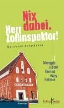 Schmöcker, Bernward Nix dabei, Herr Zollinspektor!