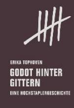 Tophoven, Erika Godot hinter Gittern