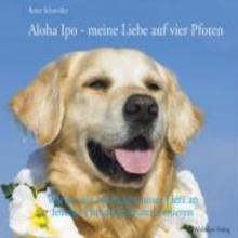 Schmöller, Beate Aloha Ipo - meine Liebe auf vier Pfoten