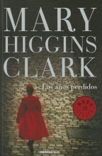 Clark, Mary Higgins Los Anos Perdidos = The Lost Years