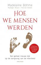 Madelaine  Böhme, Rüdiger  Braun, Florian  Breier Hoe we mensen werden