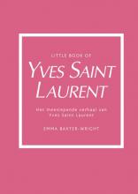 Emma Baxter-Wright , Little book of Yves Saint Laurent