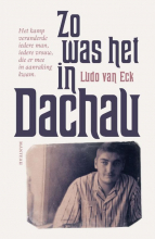 Ludo Van Eck , Zo was het in Dachau