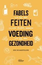 Eric De Maerteleire , Fabels en feiten over voeding en gezondheid