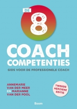 Annemarie van der Meer Marianne van der Pool, De 8 coachcompetenties