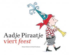 Marjet  Huiberts Aadje Piraatje : Aadje Piraatje viert feest