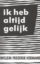 Willem Frederik  Hermans Ik heb altijd gelijk