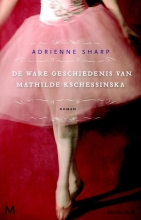 Sharp, Adrienne Ware geschiedenis van Mathilde Kschessinkska