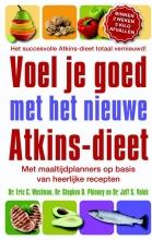 Eric C. Westman  Stephen D. Phinney  Jeff S. Volek, Voel je goed met het nieuwe Atkins-dieet
