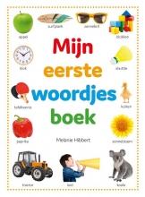 Melanie  Hibbert Mijn eerste woordjes boek