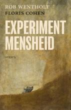 Floris Cohen Rob Wentholt, Experiment mensheid