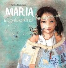 Martine  Kindermans Maria, het gelukskind
