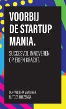 Jan-Willem van Beek, Rutger  Huizenga Voorbij de startup mania