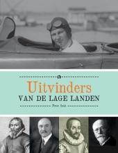 Peter  Smit Uitvinders van de lage landen. In Nederland en Vlaanderen zijn ook veel dingen uitgevonden. Zoveel dat wij daar in het buitenland beroemd om zijn