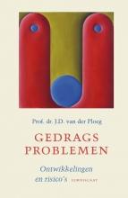 Jan van der Ploeg , Gedragsproblemen