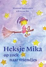 Thomassen, Marieke / Bel, Eveline Heksje Mika op zoek naar vriendjes