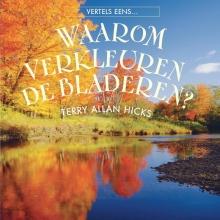 Terry Allan  Hicks Waarom verkleuren de bladeren?