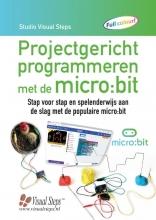 Studio Visual Steps , Projectgericht programmeren met de micro:bit