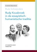 Rudy Schreijnders , Rudy Kousbroek in de essayistisch-humanistische traditie