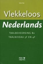 Dick Pak , Vlekkeloos Nederlands Taalbeheersing B2 Taalniveau 3F en 4F