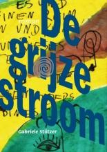 Gabriele  Stötzer De grijze stroom