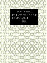 Lucas De Waard , Er ligt een dooie in sector 4