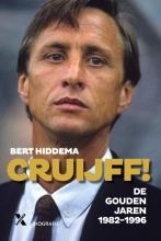 Bert  Hiddema Cruijff! De gouden jaren 1982-1996
