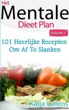 Katja  Callens 101 Heerlijke dieetrecepten voor een platte buik Deel 1