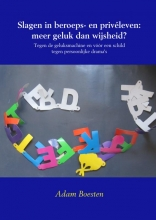 Adam  Boesten Slagen in beroeps- en privéleven: meer geluk dan wijsheid?
