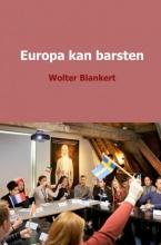 Wolter  Blankert Europa kan barsten