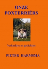 Pieter Harmsma , Onze Foxterriërs