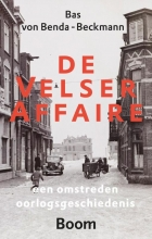 Bas von Benda-Beckmann De Velser-affaire - een omstreden oorlogsgeschiedenis