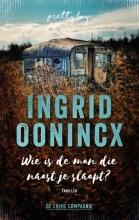 Ingrid Oonincx , Wie is de man die naast je slaapt
