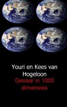 Youri van Hogeloon, Kees van Hogeloon Gevaar in 1000 dimensies