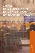 Aperçu de la jurisprudence de la Cour Aperçu de la jurisprudence de la Cour européenne des Droits de l`Homme 2017
