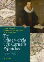 Jan Spoelder Paul Brood  Gerard van Krieken, De wijde wereld van Cornelis Pijnacker
