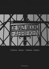 Ton  Roozeboom De Nazi moordfabrieken