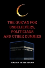 Walter Tessensohn , The Qur`an for unbelievers, politicians and other dummies