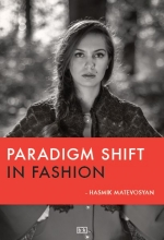 Hasmik Matevosyan , Paradigm shift in fashion