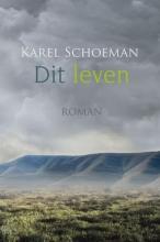 Karel  Schoeman Dit leven