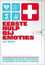 Guy  Winch Eerste hulp bij emoties